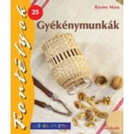 GYÉKÉNYMUNKAK - FORTÉLYOK 25.