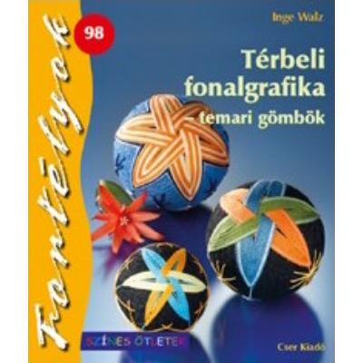 TÉRBELI FONALGRAFIKA - TEMARI GÖMBÖK - FORTÉLYOK 98.