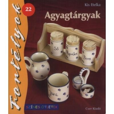 AGYAGTÁRGYAK - FORTÉLYOK 22.
